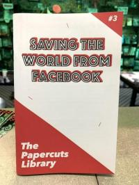 "<span class=""highlight"">Papercuts Library</span> #3 Saving the World From Facebook"