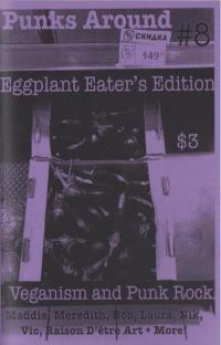Punks Around #8 Eggplant Eaters Edition: Veganism and Punk Rock
