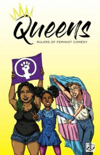 Queens: Conquering Sexism with Feminist Comedy