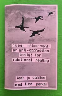 Queer Attachment An Anti-Oppression Toolkit for Relational Healing