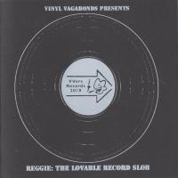 Vinyl Vagabonds Presents Reggie The Lovable Record Slob / Hoop Analog and His Record Shop