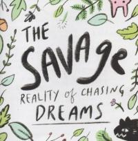 Savage Reality of Chasing Dreams