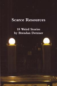 Scarce Resources 18 Weird Stories