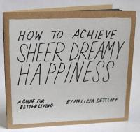 How to Achieve Sheer Dreamy Happiness a Guide For Better Living