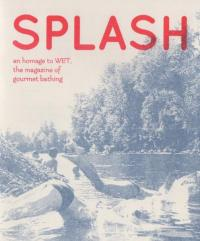 Splash an Homage to WET the magazine of gourmet bathing