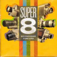 Super 8: An Illustrated History