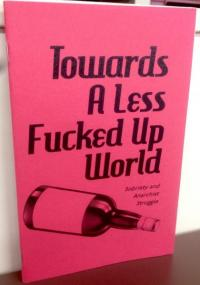 Towards A Less Fucked Up World: Sobriety and Anarchist Struggle