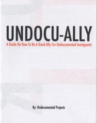 Undocu-Ally: A Guide on How to Be a Good Ally for Undocumented Immigrants