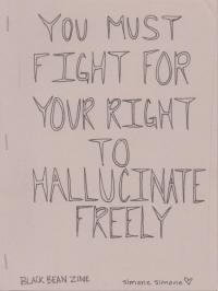 You Must Fight For Your Right to Hallucinate Freely