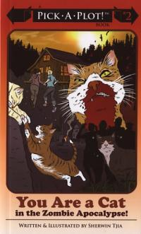 Pick a Plot Book 2 You Are a Cat in the Zombie Apocalypse