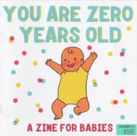 You are Zero Years Old