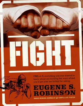 FIGHT: Everything You wanted to know about fighting....